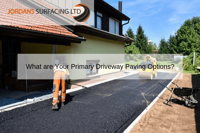 What are Your Primary Driveway Paving Options