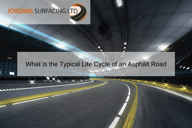 What is the Typical Life Cycle of an Asphalt Road