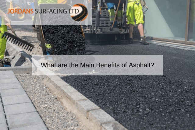 What are the Main Benefits of Asphalt
