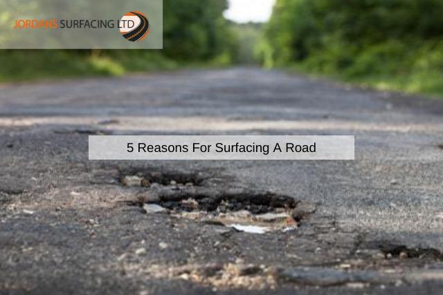 5 Reasons For Surfacing A Road