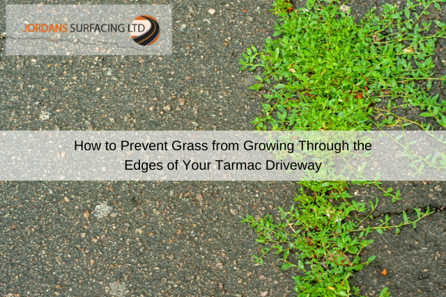 How to Prevent Grass from Growing Through the Edges of Your Tarmac Driveway