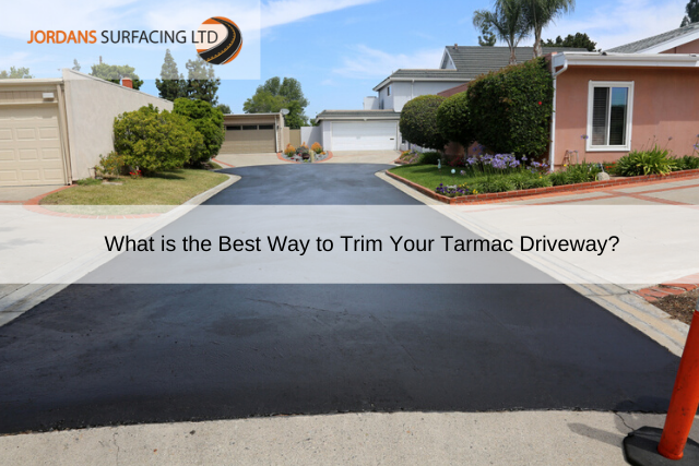 What is the Best Way to Trim Your Tarmac Driveway