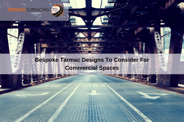 Bespoke Tarmac Designs To Consider For Commercial Spaces