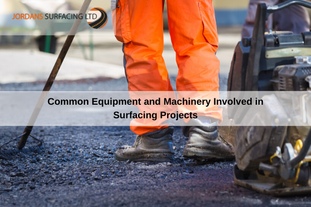 Common Equipment and Machinery Involved in Surfacing Projects