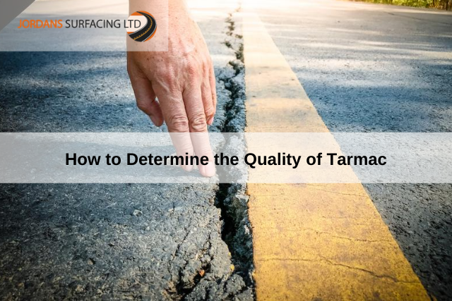 How to Determine the Quality of Tarmac
