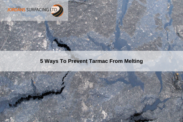 5 Ways To Prevent Tarmac From Melting
