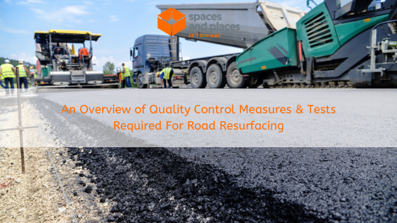An Overview of Quality Control Measures & Tests Required For Road Resurfacing