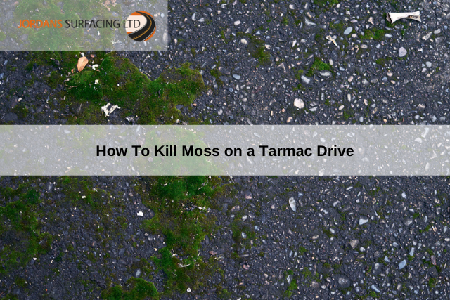 How To Kill Moss on a Tarmac Drive