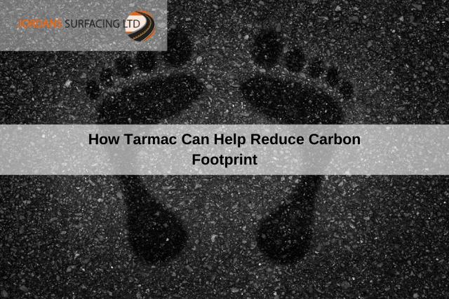 How Tarmac Can Help Reduce Carbon Footprint