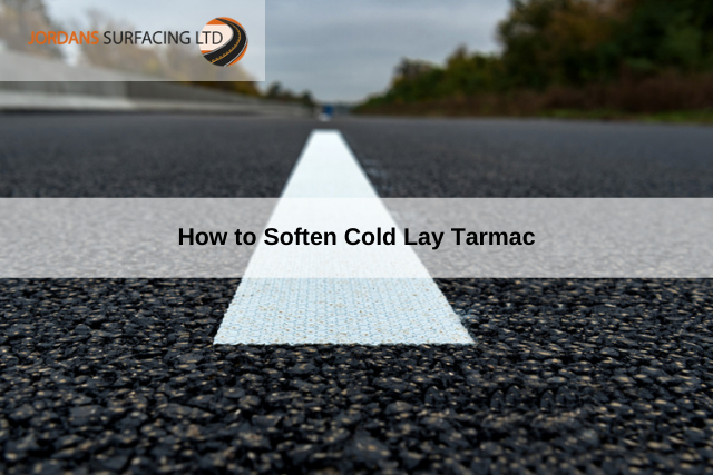 How to Soften Cold Lay Tarmac