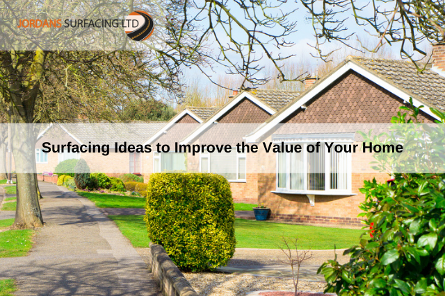 Surfacing Ideas to Improve the Value of Your Home