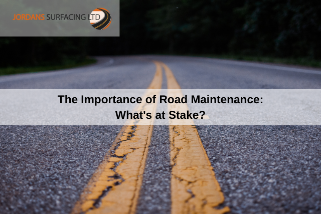 The Importance of Road Maintenance What's at Stake