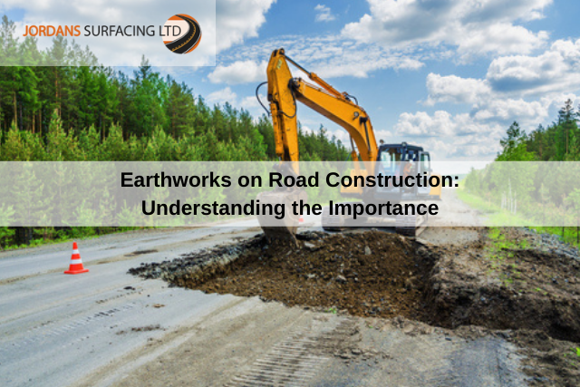 Earthworks on Road Construction Understanding the Importance